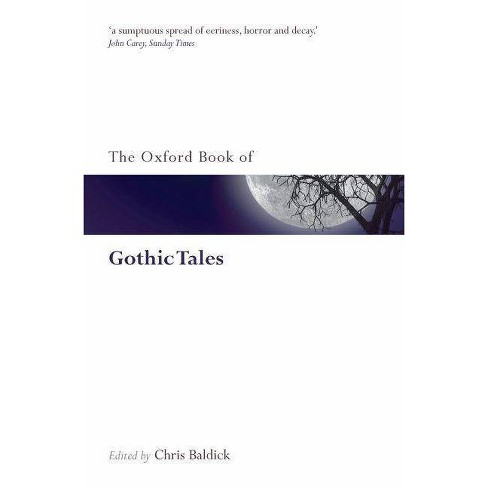 The Oxford Book of Gothic Tales - (Oxford Books of Prose & Verse) by  Chris Baldick (Paperback) - image 1 of 1