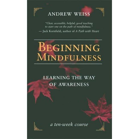 Beginning Mindfulness - by  Andrew Weiss (Paperback) - image 1 of 1