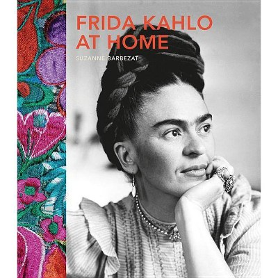 - Frida Kahlo At Home - By Suzanne Barbezat (Hardcover) : Target