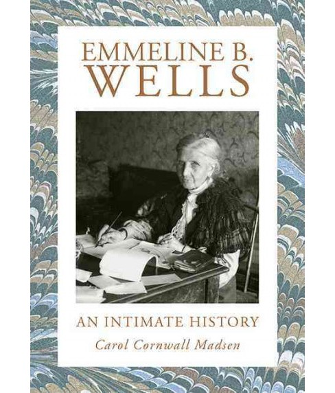 Emmeline B. Wells : An Intimate History -  by Carol Cornwall Madsen (Hardcover) - image 1 of 1