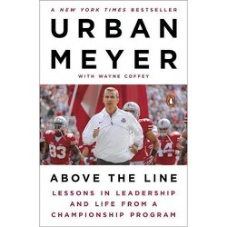 Above the Line - by  Urban Meyer & Wayne Coffey (Paperback)