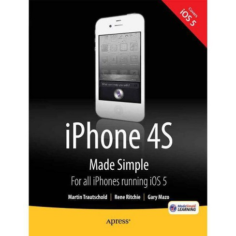 IPhone 4s Made Simple - by  Martin Trautschold & Rene Ritchie (Paperback) - image 1 of 1