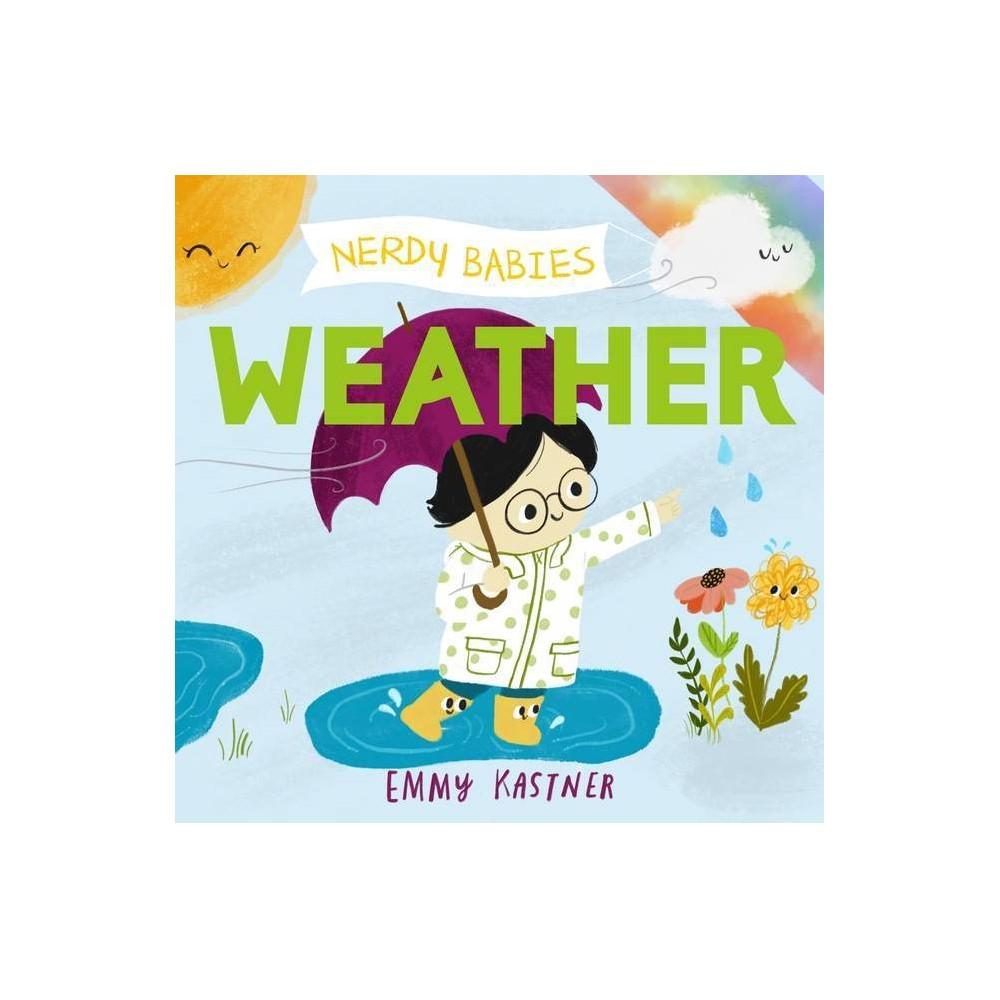 Nerdy Babies Weather Nerdy Babies 4 By Emmy Kastner Hardcover