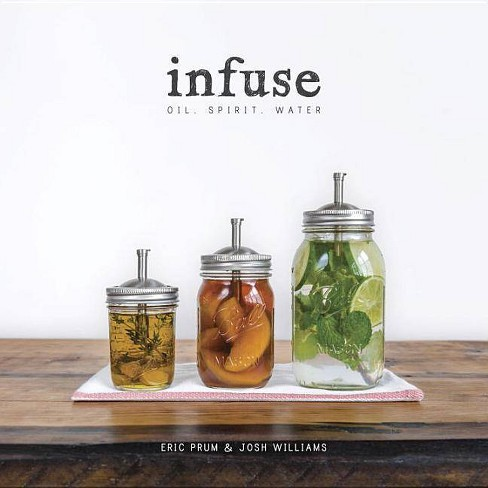 Infuse - by  Eric Prum & Josh Williams (Paperback) - image 1 of 1