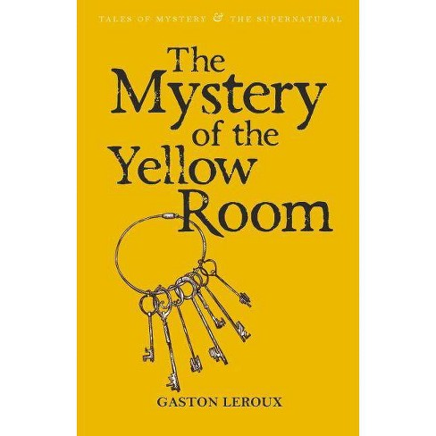 The Mystery of the Yellow Room - (Tales of Mystery & the Supernatural) by  Gaston LeRoux (Paperback) - image 1 of 1