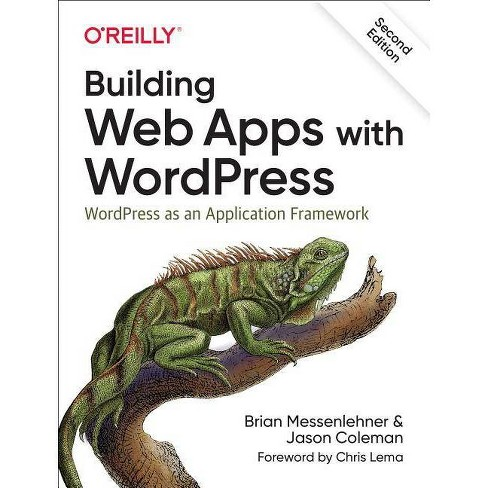 Building Web Apps with Wordpress - 2 Edition by  Brian Messenlehner & Jason Coleman (Paperback) - image 1 of 1