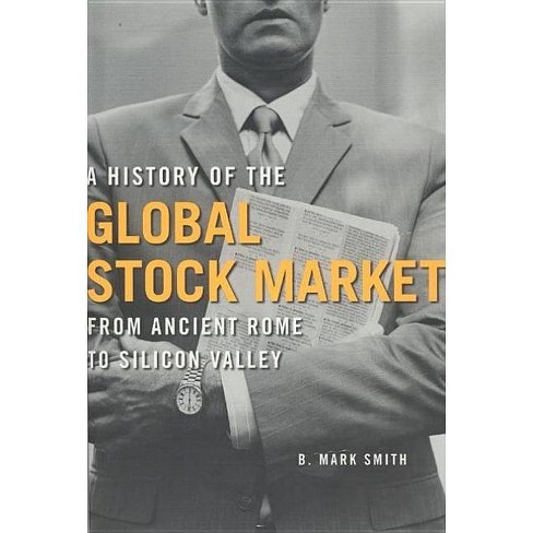 A History of the Global Stock Market - by  B Mark Smith (Paperback) - image 1 of 1