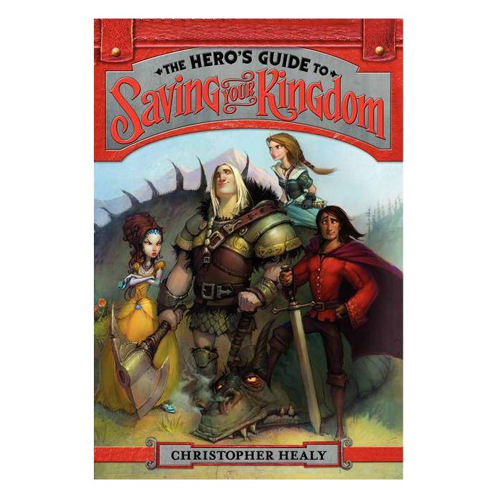 The Hero's Guide to Saving Your Kingdom - by  Christopher Healy (Paperback) - image 1 of 1