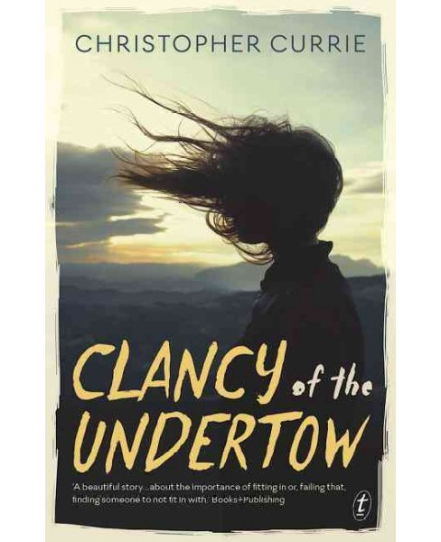 Clancy of the Undertow (Paperback) (Christopher Currie) - image 1 of 1