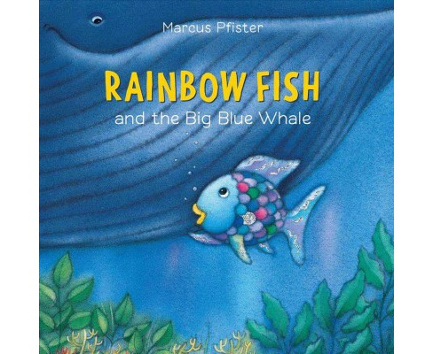 Rainbow Fish and the Big Blue Whale -  (Rainbow Fish) by Marcus Pfister (Hardcover) - image 1 of 1