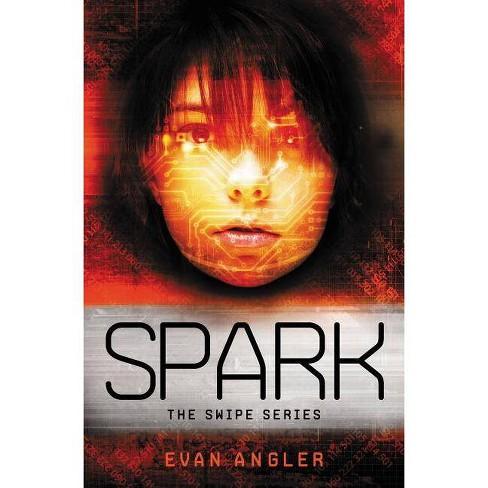 Spark - (Swipe) by  Evan Angler (Paperback) - image 1 of 1