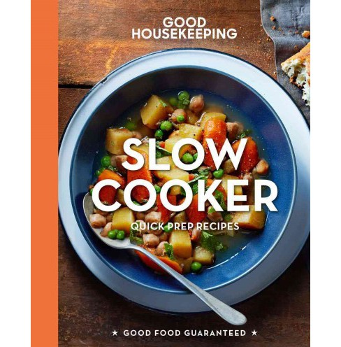 Good Housekeeping Slow Cooker : Quick-Prep Recipes (Hardcover) - image 1 of 1