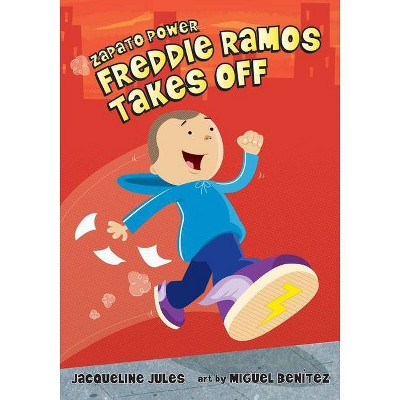 Freddie Ramos Takes Off, 1 - (Zapato Power) by  Jacqueline Jules (Paperback)