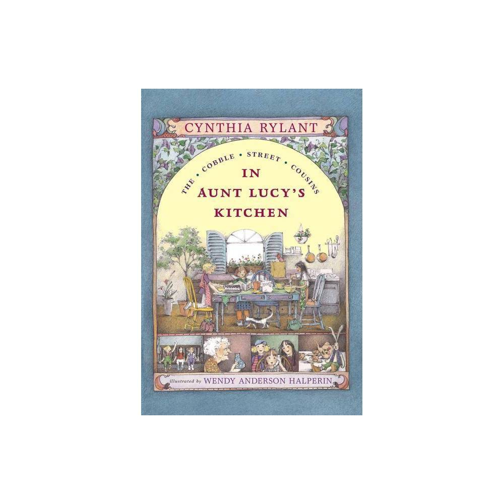 In Aunt Lucy S Kitchen Cobble Street Cousins Paperback By Cynthia Rylant Paperback