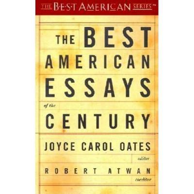 The Best American Essays of the Century - (Best American Series (R)) by  Joyce Carol Oates (Paperback)