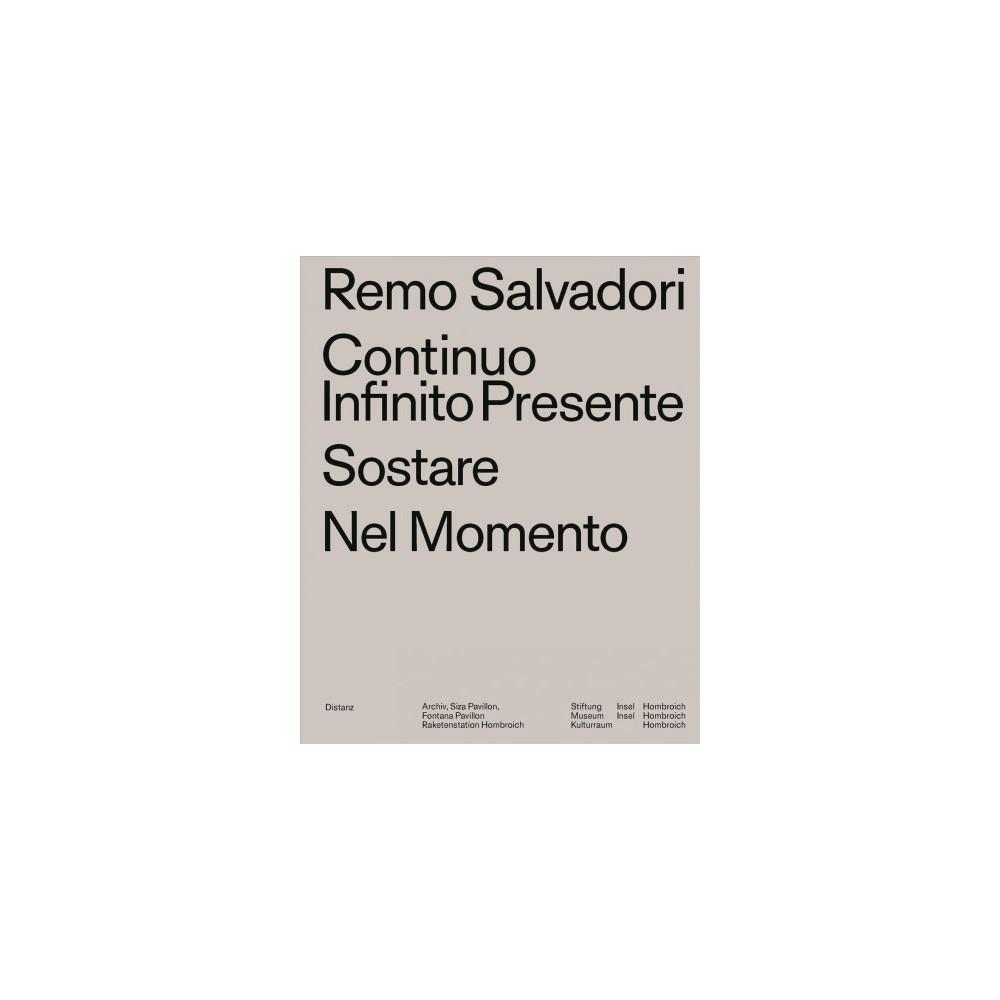 Continuo Infinito Presente / Sostare / Nel Momento - Bilingual (Paperback)