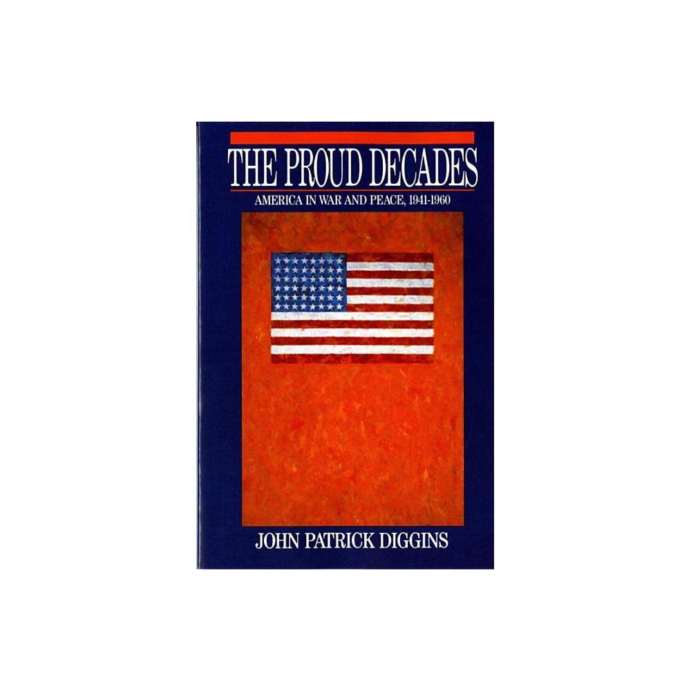 The Proud Decades By John Patrick Diggins Paperback