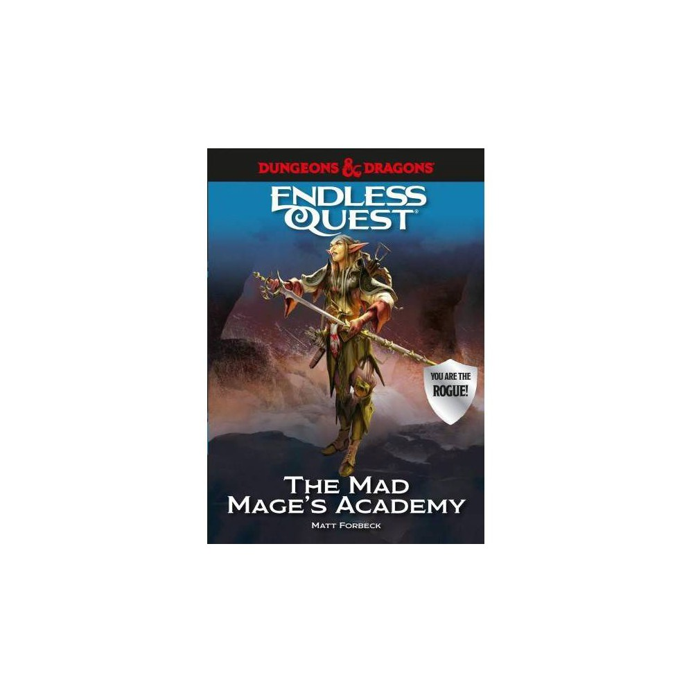 Mad Mage's Academy - (Dungeons & Dragons Endless Quest) by Matt Forbeck (Paperback)