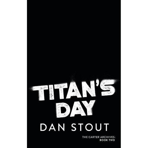 Titan's Day - (Carter Archives) by  Dan Stout (Hardcover) - image 1 of 1