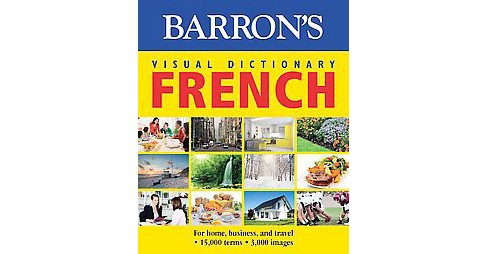 Barron's Visual Dictionary French (Bilingual) (Paperback) - image 1 of 1
