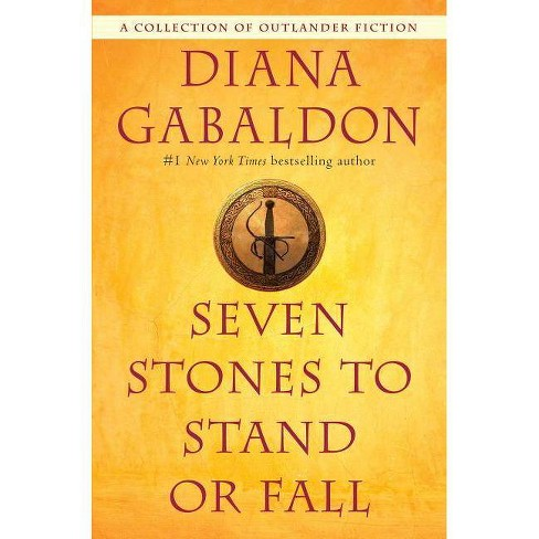 Seven Stones to Stand or Fall - (Outlander) by  Diana Gabaldon (Paperback) - image 1 of 1