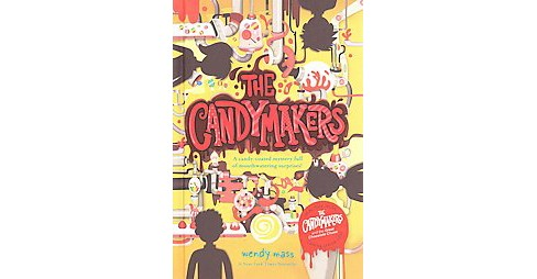 Candymakers (Reissue) (Hardcover) (Wendy Mass) - image 1 of 1