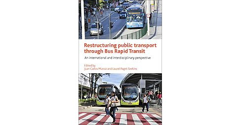 Restructuring Public Transport Through Bus Rapid Transit : An International and Interdisciplinary - image 1 of 1