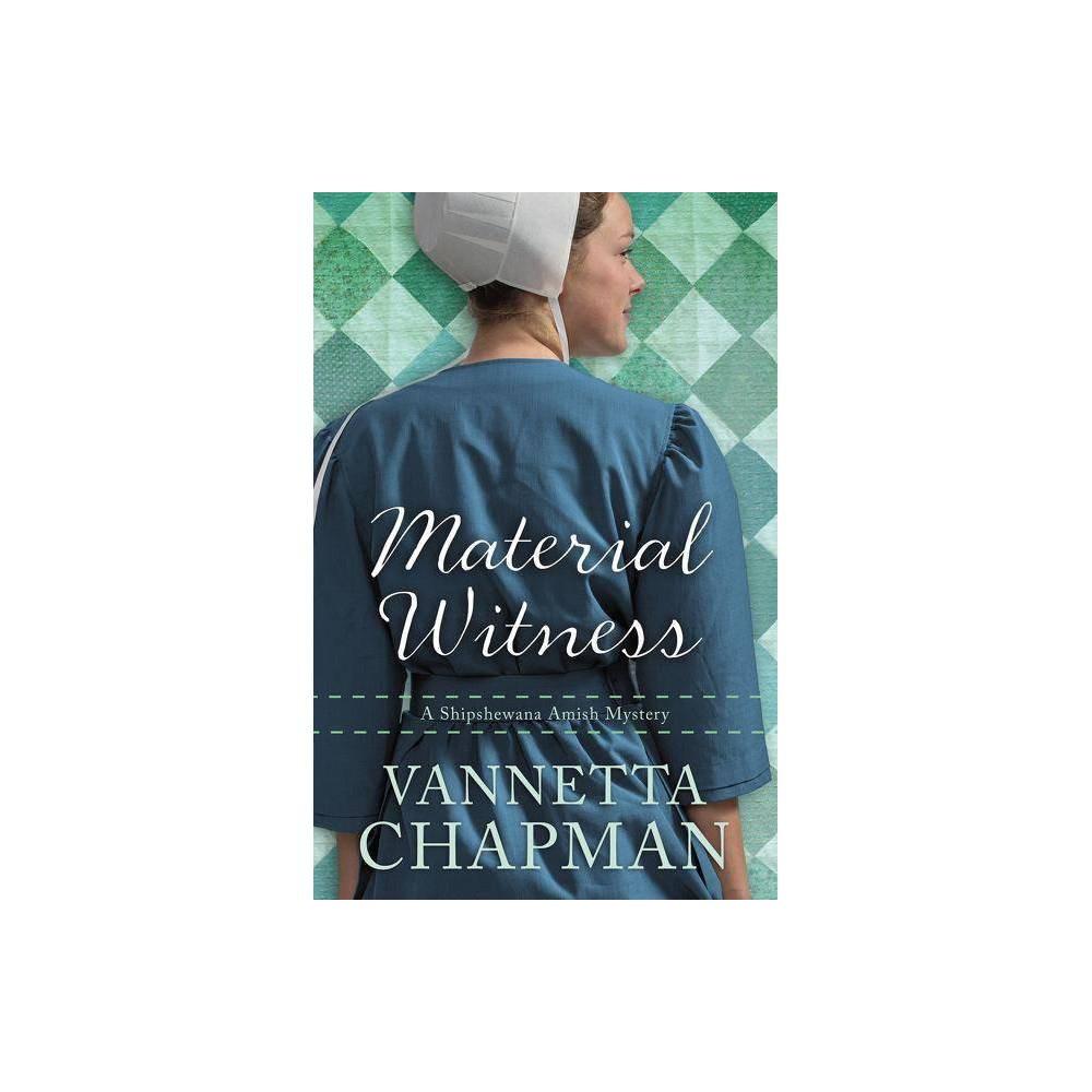 Material Witness Shipshewana Amish Mystery By Vannetta Chapman Paperback