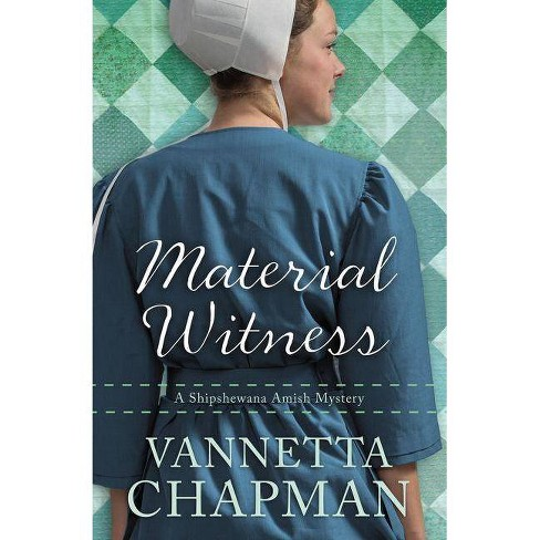 Material Witness - (Shipshewana Amish Mystery) by  Vannetta Chapman (Paperback) - image 1 of 1
