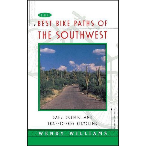 The Best Bike Paths of the Southwest - by  Wendy Williams (Paperback) - image 1 of 1