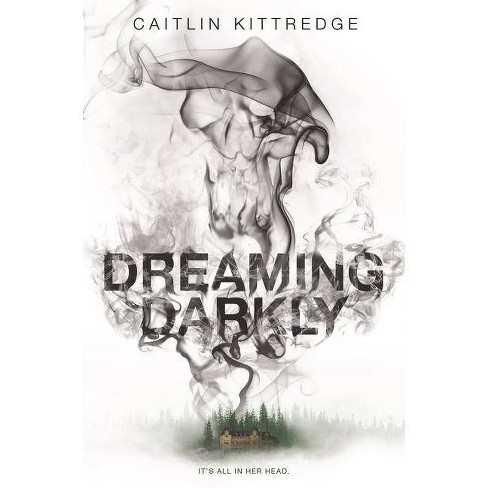 Dreaming Darkly - by  Caitlin Kittredge (Hardcover) - image 1 of 1