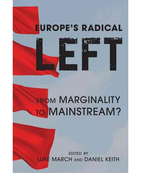 Europe's Radical Left : From Marginality to the Mainstream? (Paperback) - image 1 of 1