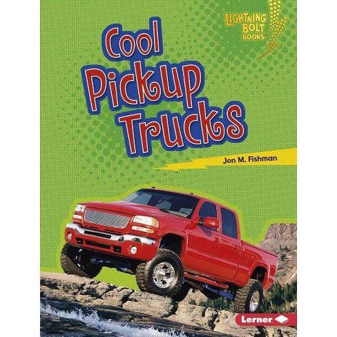 Cool Pickup Trucks - (Lightning Bolt Books (R) -- Awesome Rides) by  Jon M Fishman (Hardcover) - image 1 of 1