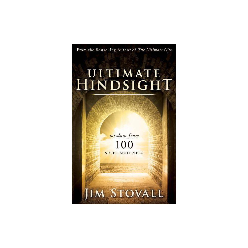 Ultimate Hindsight By Jim Stovall Hardcover