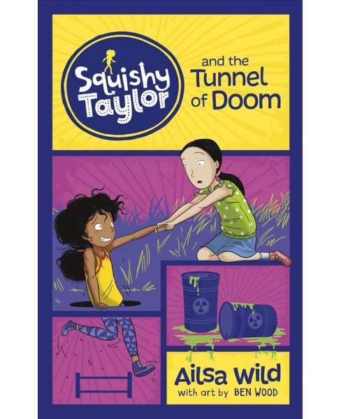Squishy Taylor and the Tunnel of Doom -  Reprint (Squishy Taylor) by Ailsa Wild (Paperback) - image 1 of 1