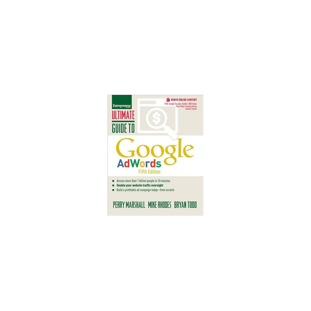 Ultimate Guide to Google Adwords - by Perry Marshall & Mike Rhodes & Bryan Todd (Paperback)