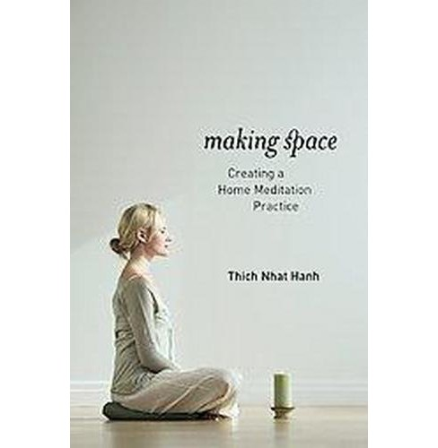Making Space : Creating a Home Meditation Practice (Original) (Paperback) (Thich Nhat Hanh) - image 1 of 1