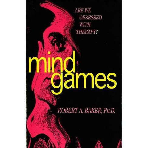 Mind Games - by  Robert A Baker (Hardcover) - image 1 of 1