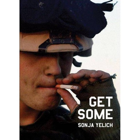 Get Some - by  Sonya Yelich (Paperback) - image 1 of 1