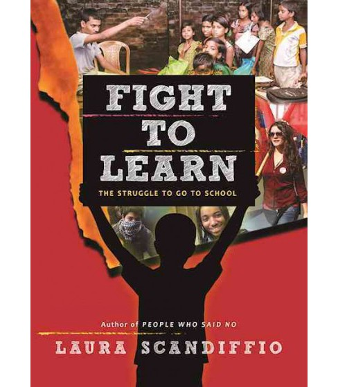 Fight to Learn : The Struggle to Go to School (Hardcover) (Laura Scandiffio) - image 1 of 1