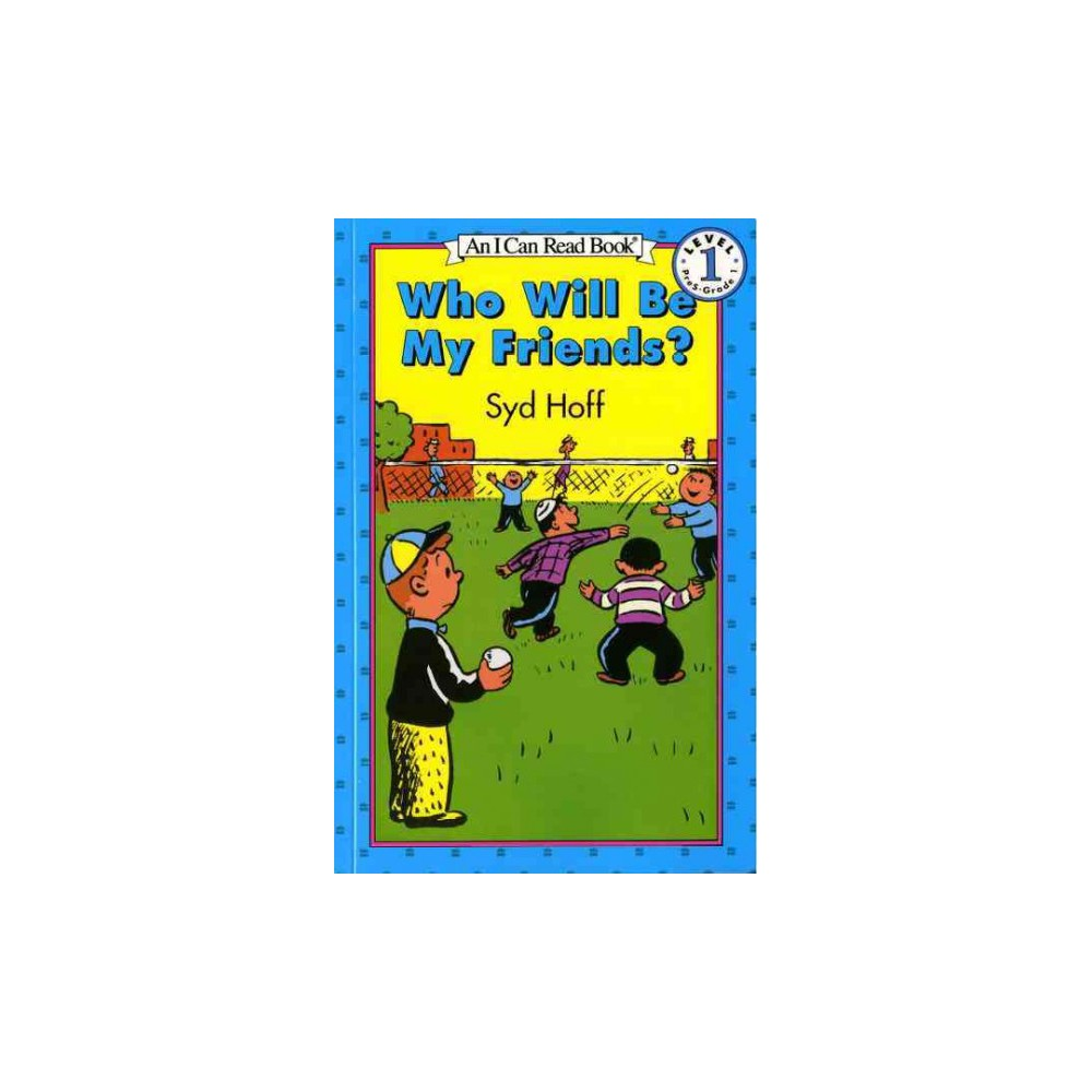 Who Will Be My Friends? ( Easy I Can Read) (Paperback)