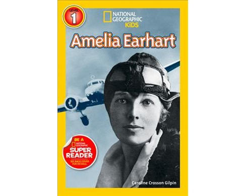 Amelia Earhart -  (National Geographic Readers) by Caroline Crosson Gilpin (Paperback) - image 1 of 1