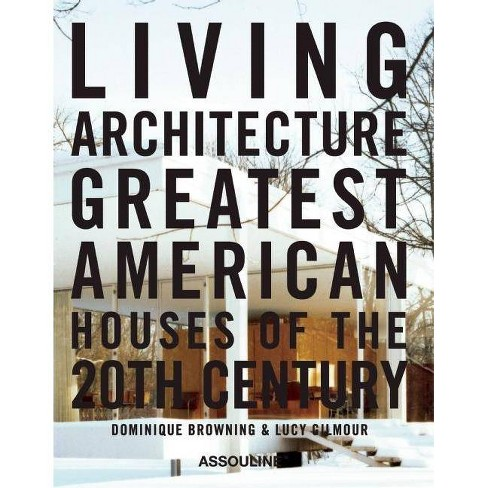 Living Architecture - (Trade) by  Dominique Browning (Hardcover) - image 1 of 1