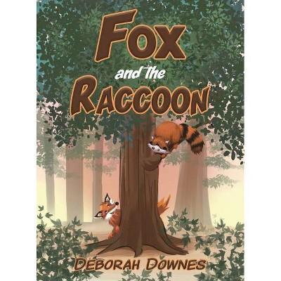 Fox and the Raccoon - by  Deborah Downes (Hardcover)