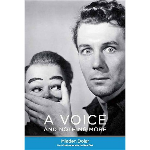 A Voice and Nothing More - (Short Circuits) by  Mladen Dolar (Paperback) - image 1 of 1