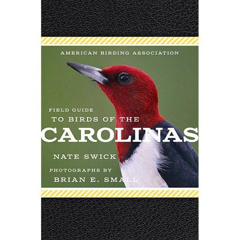 American Birding Association Field Guide to Birds of the Carolinas (Paperback) (Nate Swick) - image 1 of 1