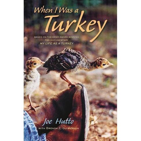 When I Was a Turkey - by  Joe Hutto & Brenda Z Guiberson (Hardcover) - image 1 of 1