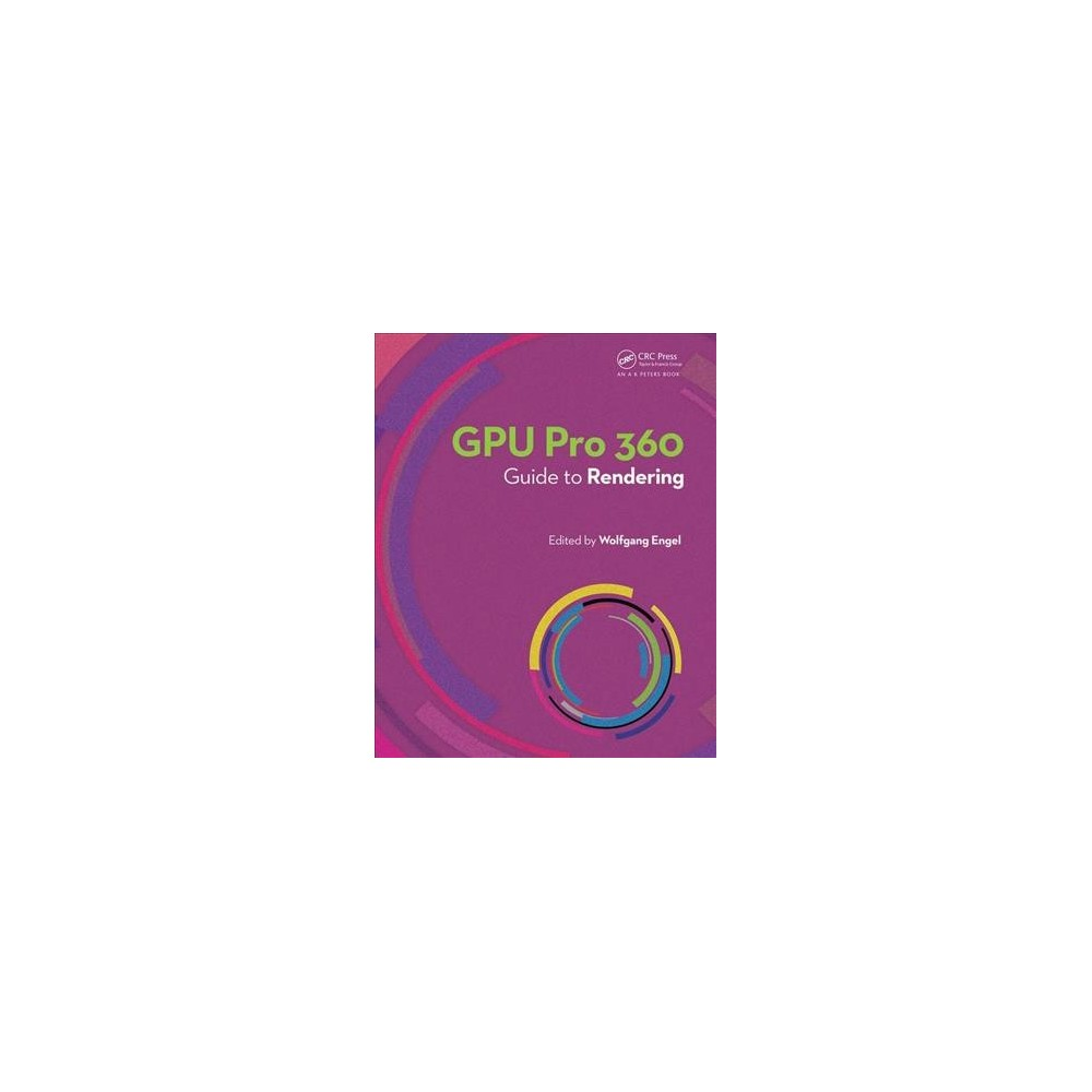Gpu Pro 360 Guide to Rendering - (Paperback)