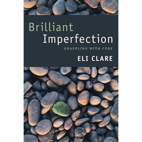 Brilliant Imperfection - by  Eli Clare (Paperback) - image 1 of 1