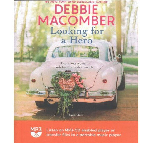 Looking for a Hero : Marriage Wanted / My Hero (MP3-CD) (Debbie Macomber) - image 1 of 1